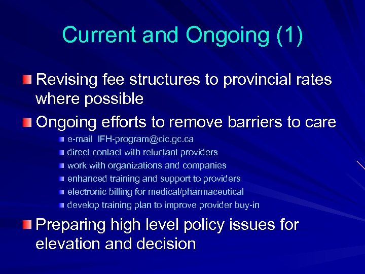 Current and Ongoing (1) Revising fee structures to provincial rates where possible Ongoing efforts