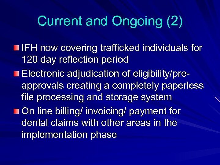 Current and Ongoing (2) IFH now covering trafficked individuals for 120 day reflection period