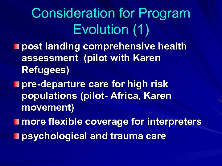 Consideration for Program Evolution (1) post landing comprehensive health assessment (pilot with Karen Refugees)
