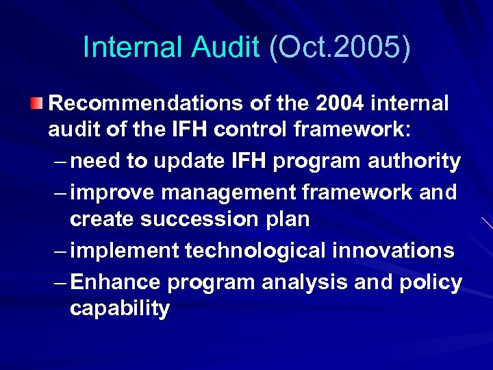 Internal Audit (Oct. 2005) Recommendations of the 2004 internal audit of the IFH control
