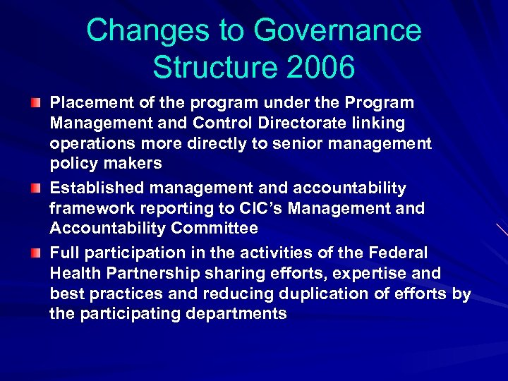 Changes to Governance Structure 2006 Placement of the program under the Program Management and