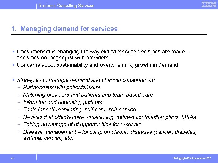 Business Consulting Services 1. Managing demand for services § Consumerism is changing the way
