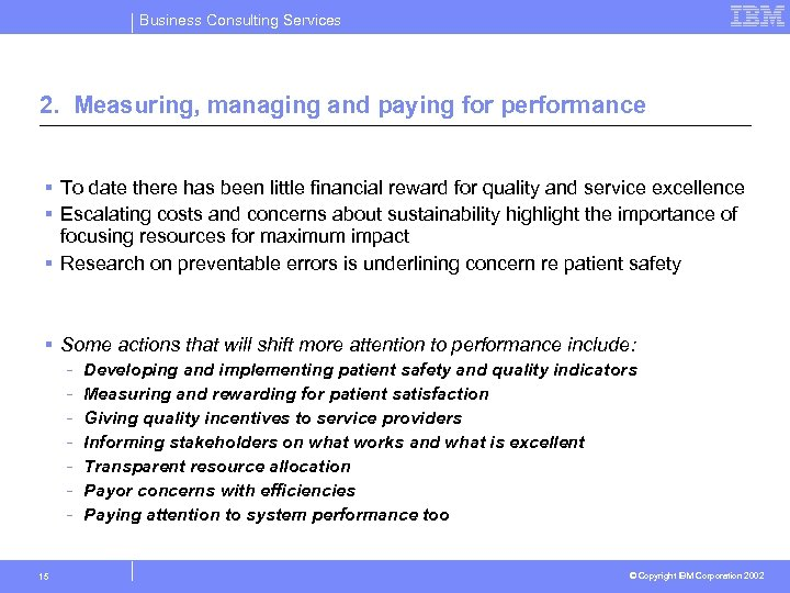 Business Consulting Services 2. Measuring, managing and paying for performance § To date there