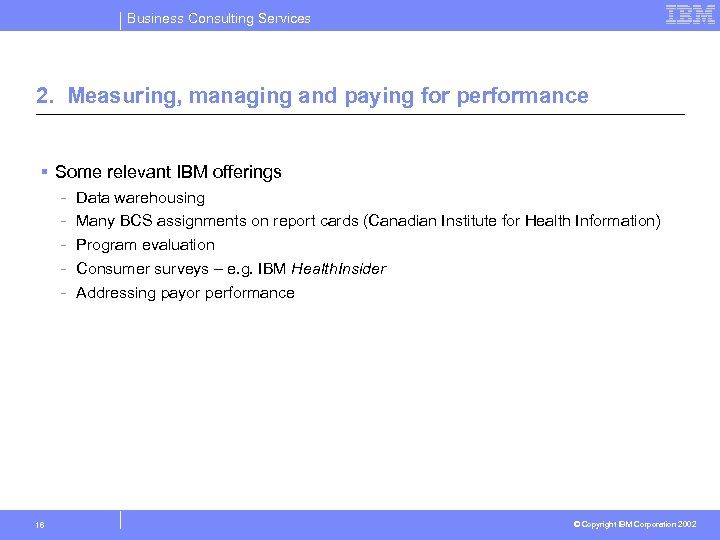 Business Consulting Services 2. Measuring, managing and paying for performance § Some relevant IBM