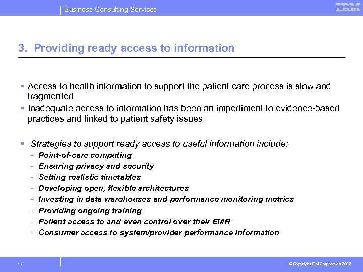 Business Consulting Services 3. Providing ready access to information § Access to health information