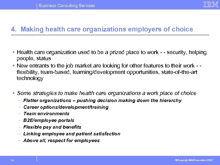 Business Consulting Services 4. Making health care organizations employers of choice § Health care