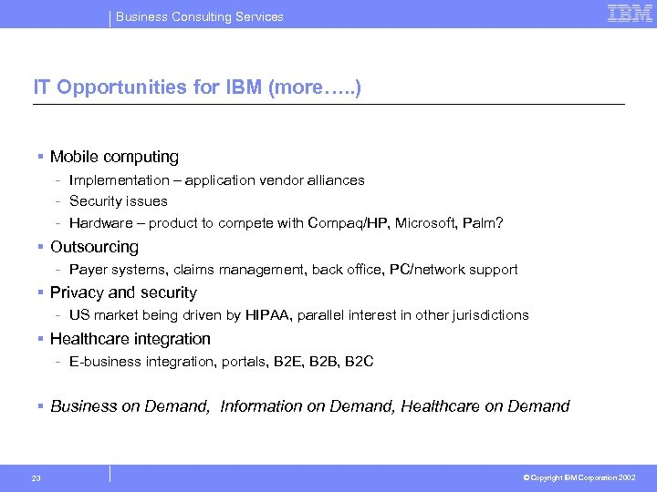 Business Consulting Services IT Opportunities for IBM (more…. . ) § Mobile computing -