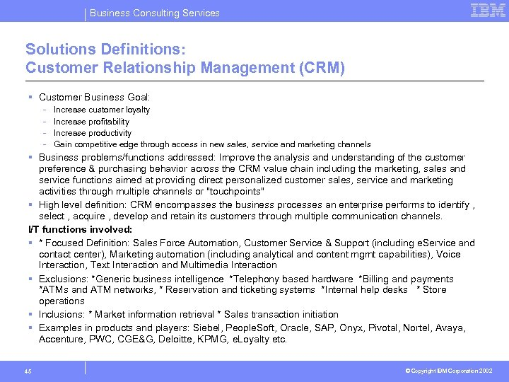 Business Consulting Services Solutions Definitions: Customer Relationship Management (CRM) § Customer Business Goal: -