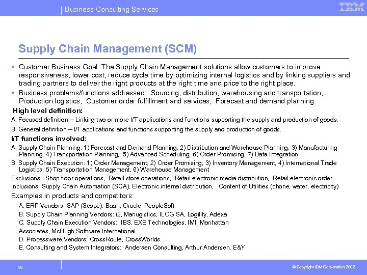Business Consulting Services Supply Chain Management (SCM) § Customer Business Goal: The Supply Chain