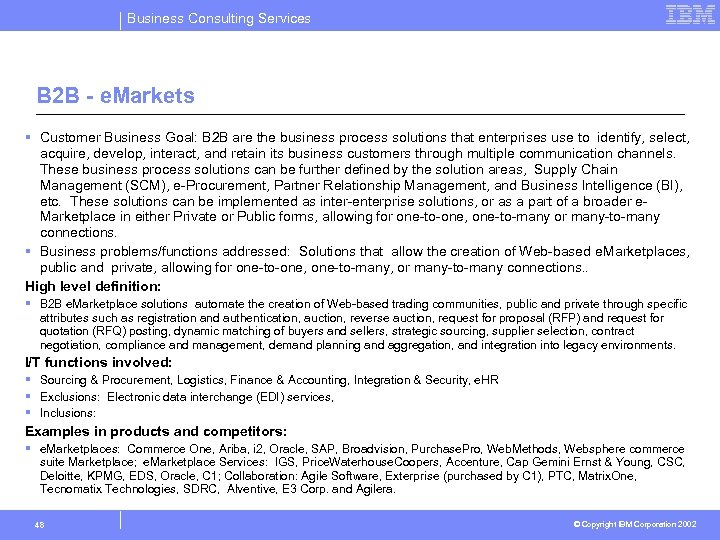 Business Consulting Services B 2 B - e. Markets § Customer Business Goal: B