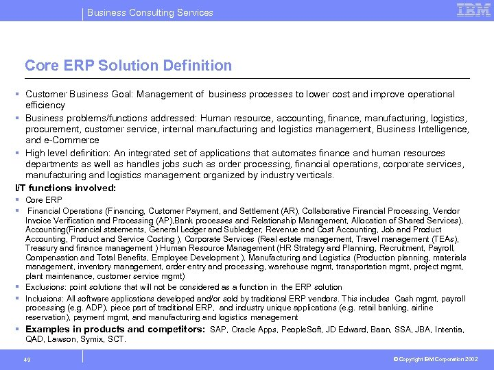 Business Consulting Services Core ERP Solution Definition § Customer Business Goal: Management of business