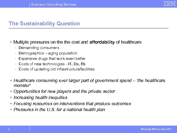 Business Consulting Services The Sustainability Question § Multiple pressures on the cost and affordability