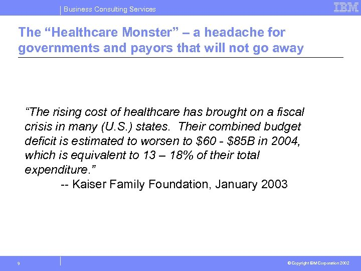 "Business Consulting Services The ""Healthcare Monster"" – a headache for governments and payors that"