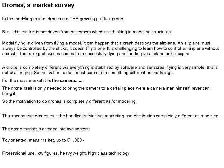 Drones, a market survey In the modeling market drones are THE growing product group