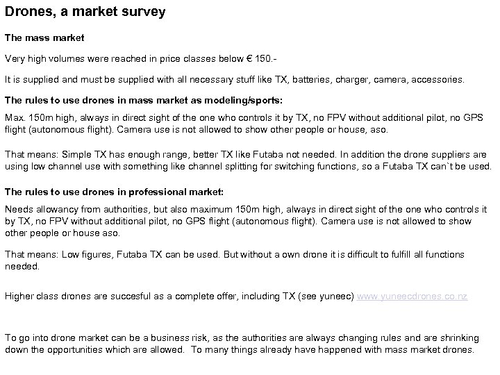 Drones, a market survey The mass market Very high volumes were reached in price