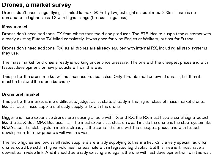 Drones, a market survey Drones don`t need range, flying is limited to max. 500