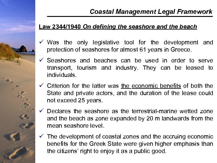 Coastal Management Legal Framework Law 2344/1940 On defining the seashore and the beach ü