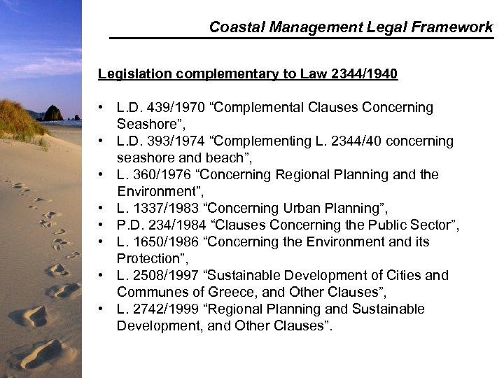 """Coastal Management Legal Framework Legislation complementary to Law 2344/1940 • L. D. 439/1970 """"Complemental"""