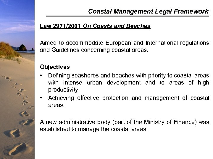 Coastal Management Legal Framework Law 2971/2001 On Coasts and Beaches Aimed to accommodate European