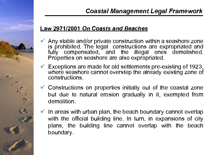 Coastal Management Legal Framework Law 2971/2001 On Coasts and Beaches ü Any stable and/or