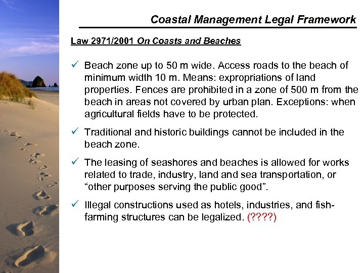 Coastal Management Legal Framework Law 2971/2001 On Coasts and Beaches ü Beach zone up