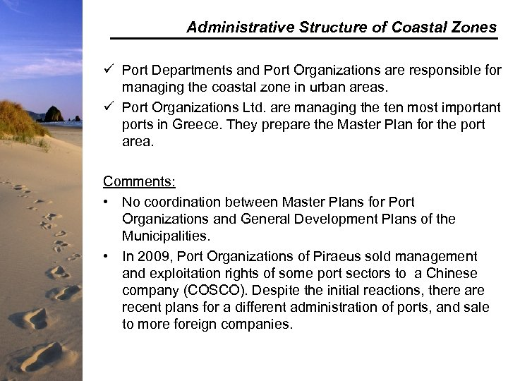 Administrative Structure of Coastal Zones ü Port Departments and Port Organizations are responsible for