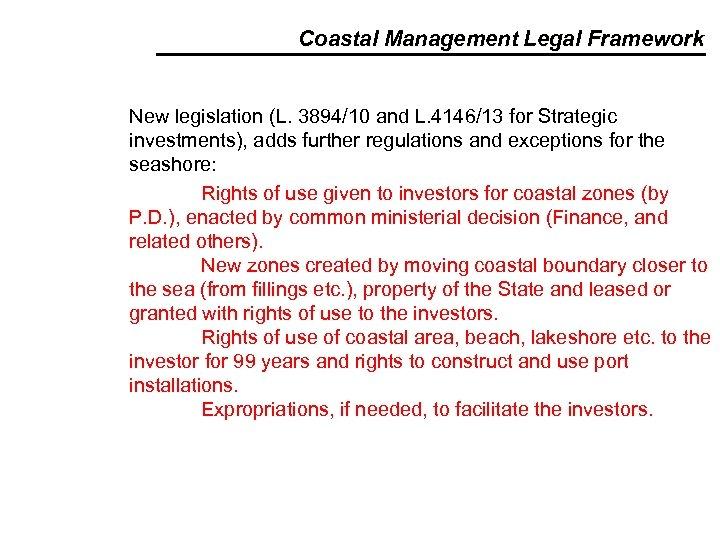 Coastal Management Legal Framework New legislation (L. 3894/10 and L. 4146/13 for Strategic investments),