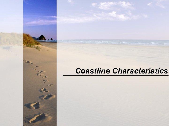 Coastline Characteristics