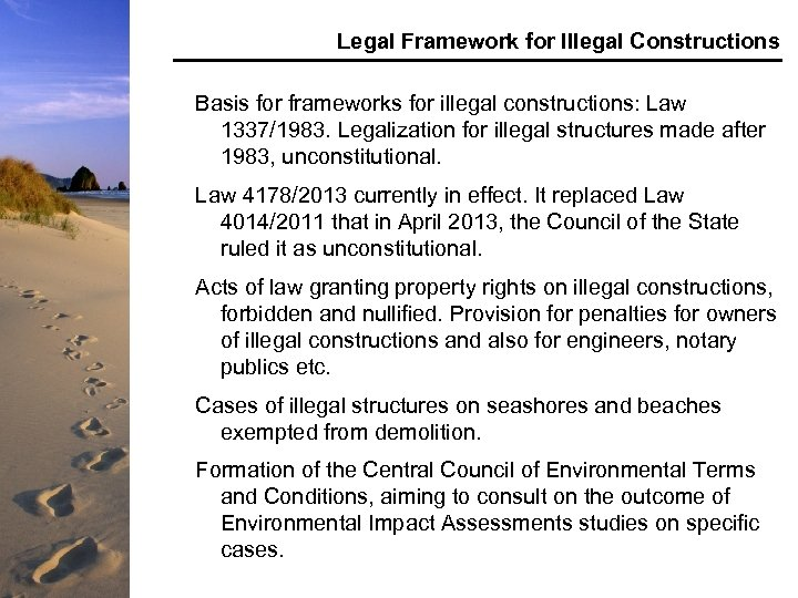 Legal Framework for Illegal Constructions Basis for frameworks for illegal constructions: Law 1337/1983. Legalization