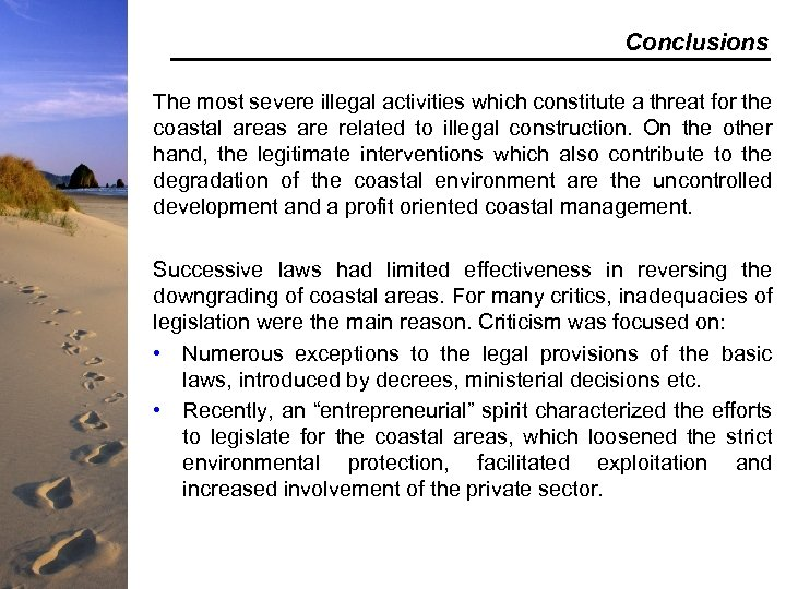 Conclusions The most severe illegal activities which constitute a threat for the coastal areas