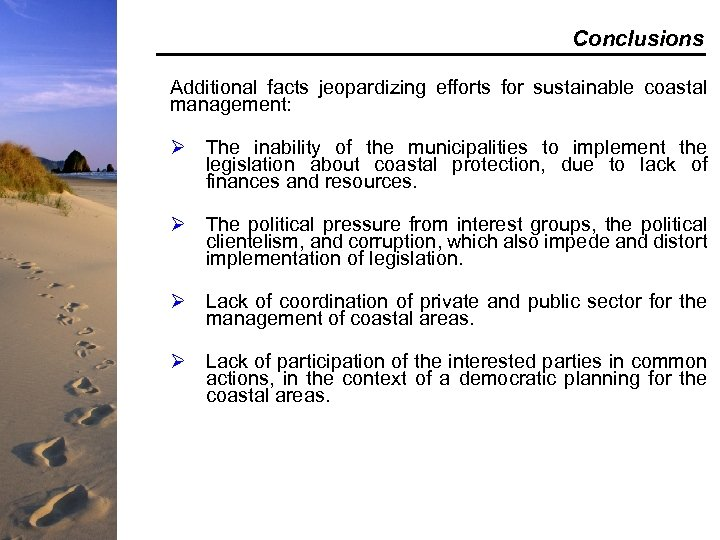 Conclusions Additional facts jeopardizing efforts for sustainable coastal management: Ø The inability of the