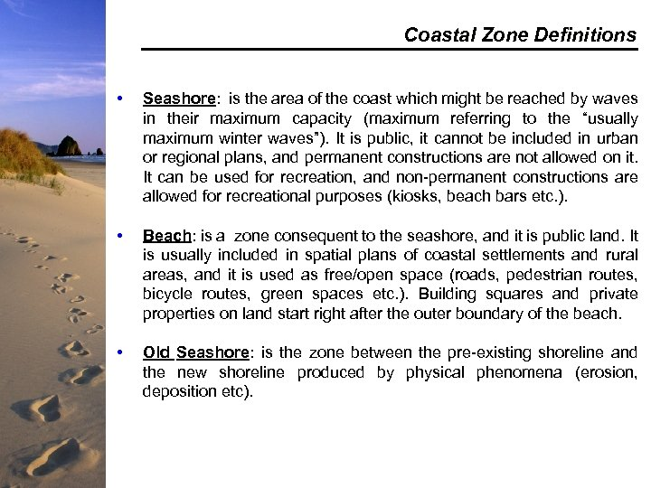 Coastal Zone Definitions • Seashore: is the area of the coast which might be
