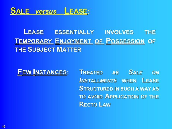SALE versus LEASE: LEASE ESSENTIALLY INVOLVES THE TEMPORARY ENJOYMENT OF POSSESSION OF THE SUBJECT