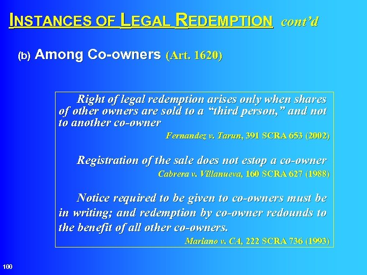 INSTANCES OF LEGAL REDEMPTION cont'd (b) Among Co-owners (Art. 1620) Right of legal redemption