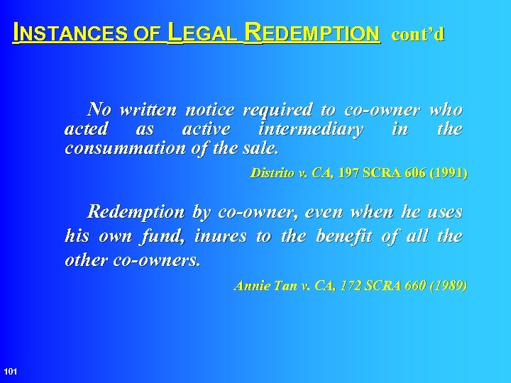 INSTANCES OF LEGAL REDEMPTION cont'd No written notice required to co-owner who acted as