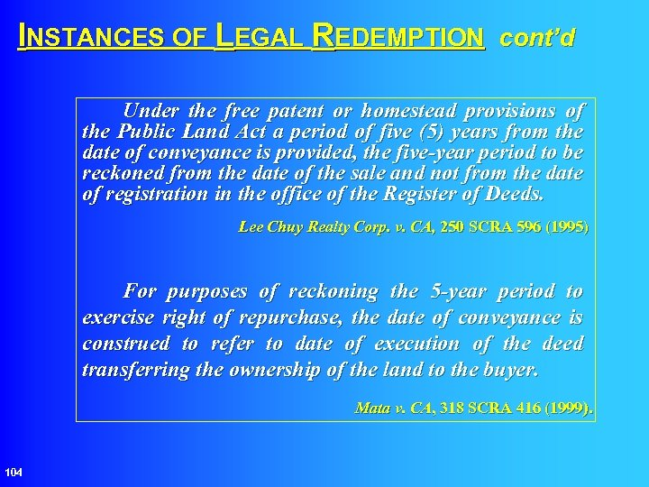 INSTANCES OF LEGAL REDEMPTION cont'd Under the free patent or homestead provisions of the