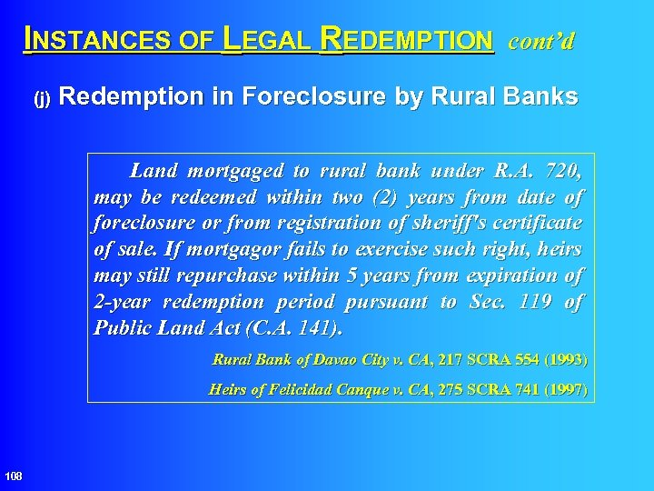 INSTANCES OF LEGAL REDEMPTION cont'd (j) Redemption in Foreclosure by Rural Banks Land mortgaged