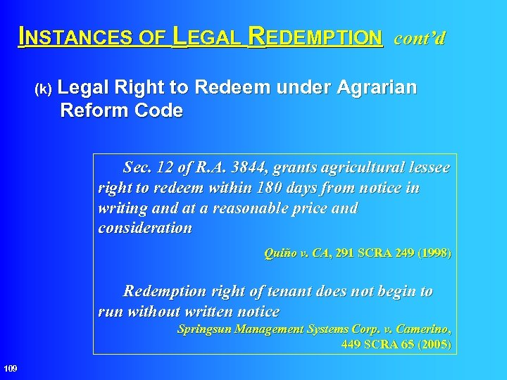 INSTANCES OF LEGAL REDEMPTION cont'd (k) Legal Right to Redeem under Agrarian Reform Code