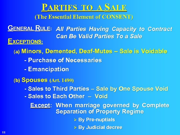 PARTIES TO A SALE (The Essential Element of CONSENT) GENERAL RULE: All Parties Having