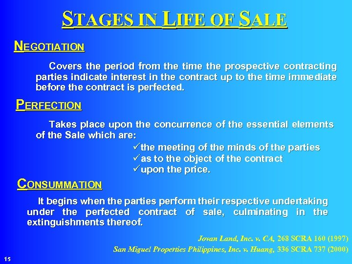 STAGES IN LIFE OF SALE NEGOTIATION Covers the period from the time the prospective