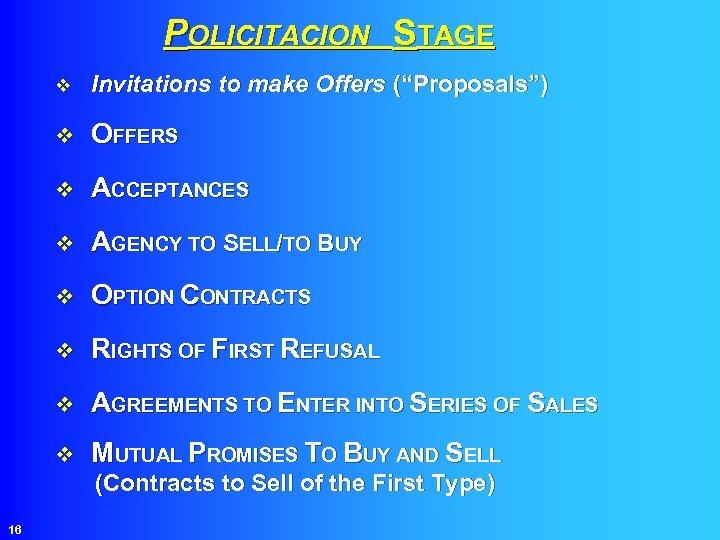 """POLICITACION STAGE v Invitations to make Offers (""""Proposals"""") v OFFERS v ACCEPTANCES v AGENCY"""