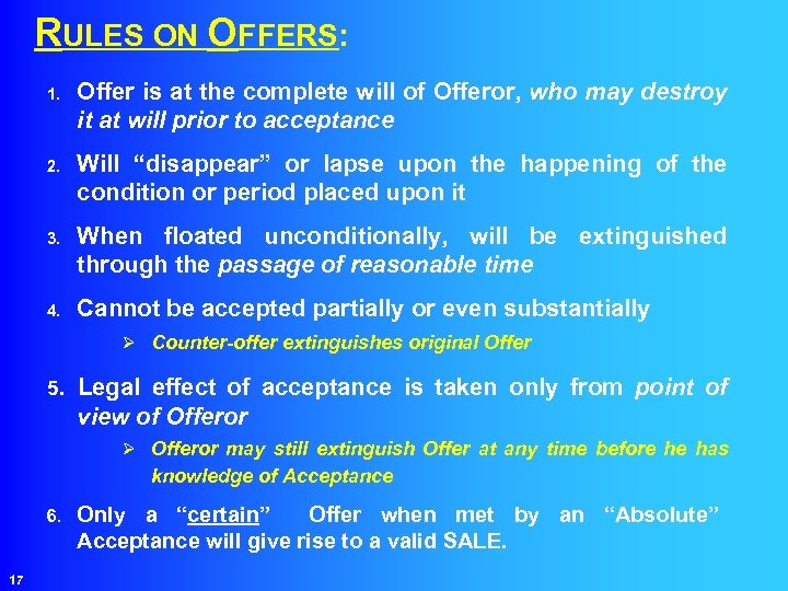RULES ON OFFERS: 1. Offer is at the complete will of Offeror, who may