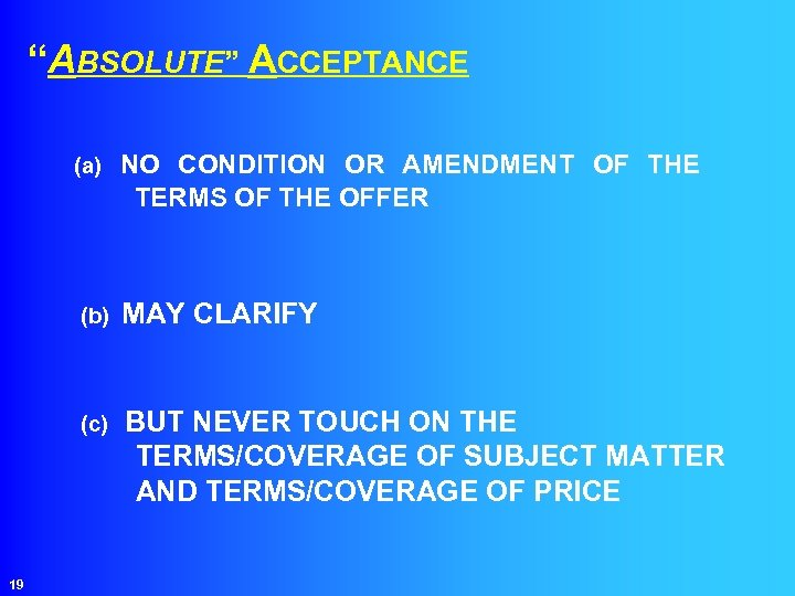 """""""ABSOLUTE"""" ACCEPTANCE (a) NO CONDITION OR AMENDMENT OF THE TERMS OF THE OFFER (b)"""