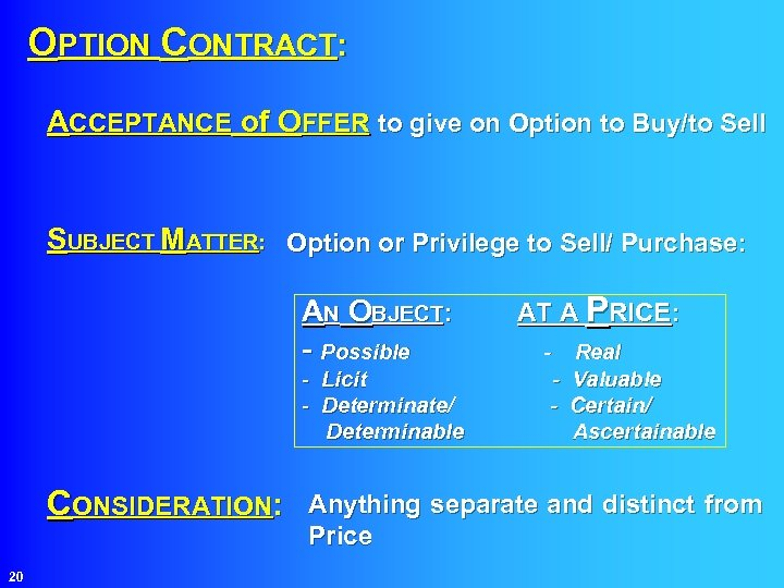 OPTION CONTRACT: ACCEPTANCE of OFFER to give on Option to Buy/to Sell SUBJECT MATTER: