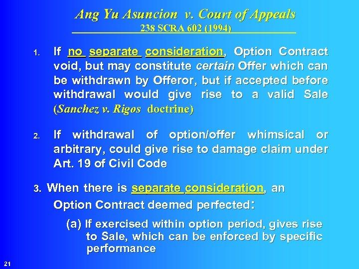 Ang Yu Asuncion v. Court of Appeals 238 SCRA 602 (1994) 1. If no