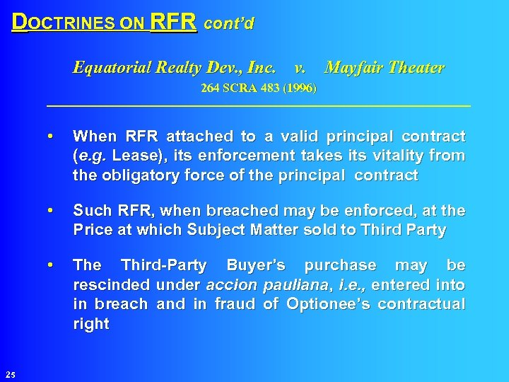 DOCTRINES ON RFR cont'd Equatorial Realty Dev. , Inc. v. Mayfair Theater 264 SCRA