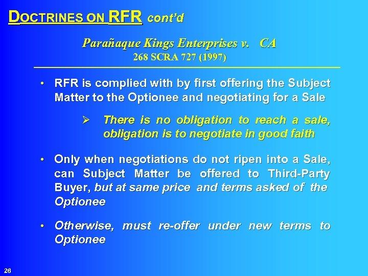 DOCTRINES ON RFR cont'd Parañaque Kings Enterprises v. CA 268 SCRA 727 (1997) •