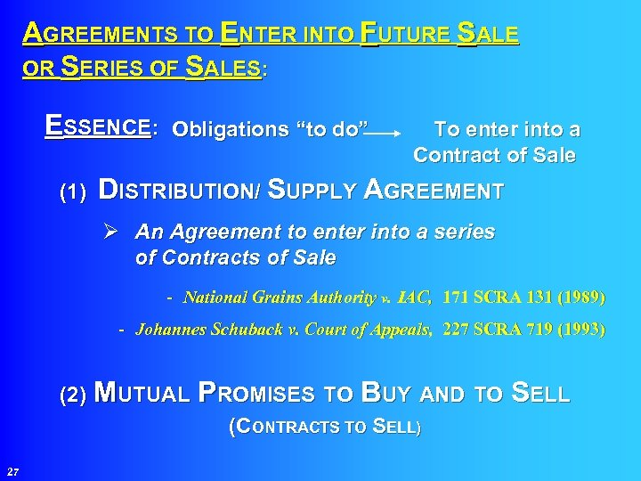 """AGREEMENTS TO ENTER INTO FUTURE SALE OR SERIES OF SALES: ESSENCE: Obligations """"to do"""""""