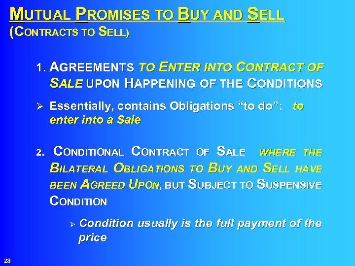 MUTUAL PROMISES TO BUY AND SELL (CONTRACTS TO SELL) 1. AGREEMENTS TO ENTER INTO