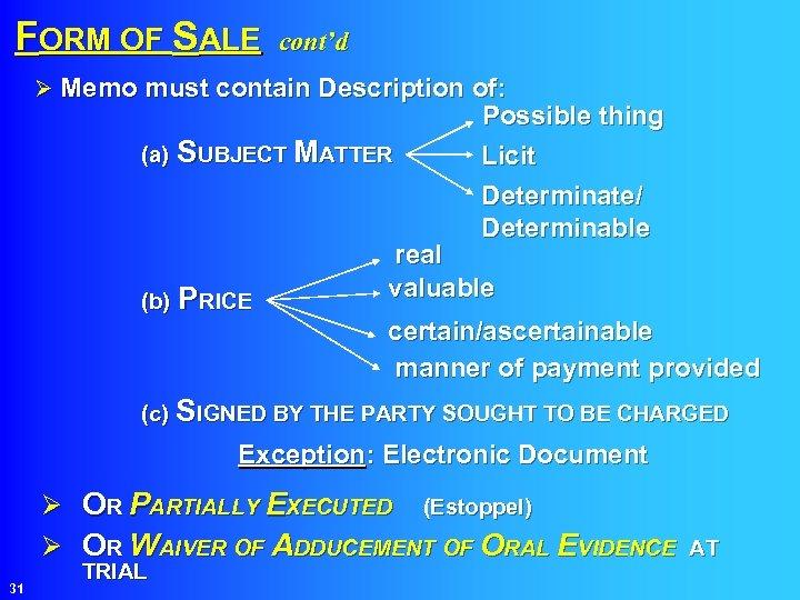 FORM OF SALE cont'd Ø Memo must contain Description of: (a) SUBJECT MATTER Possible
